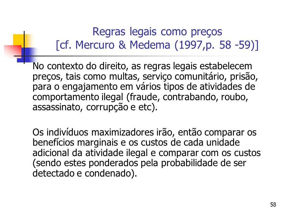 Regras legais como preços [cf. Mercuro & Medema (1997,p. 58 -59)]